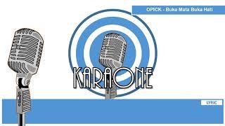 Download lagu OPICK - BUKA MATA BUKA HATI ( LAGU RELIGI ISLAMI ) - Karaoke Lirik