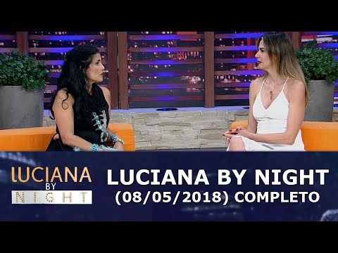 Luciana By Night (08/05/18) | Completo