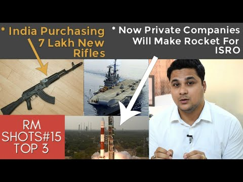 Top 3| Indian Private Companies making rocket,India Purchasing 7 Lakh Rifles, INS Viraat,