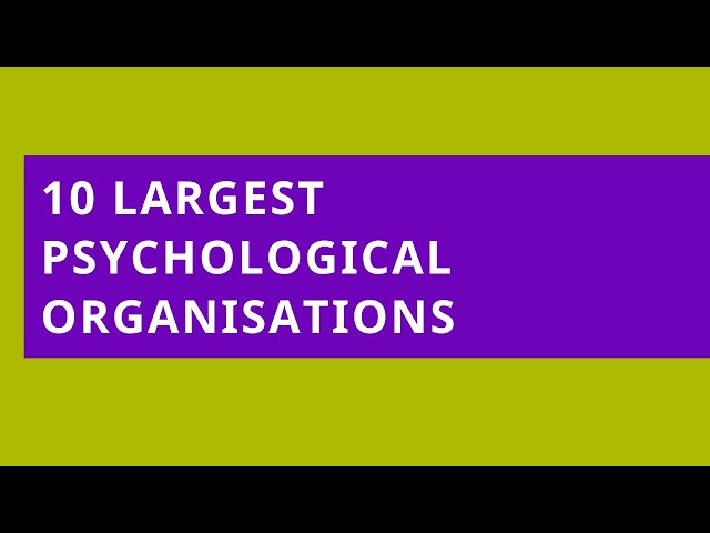 Audio Read: 10 Largest Psychological Organisations