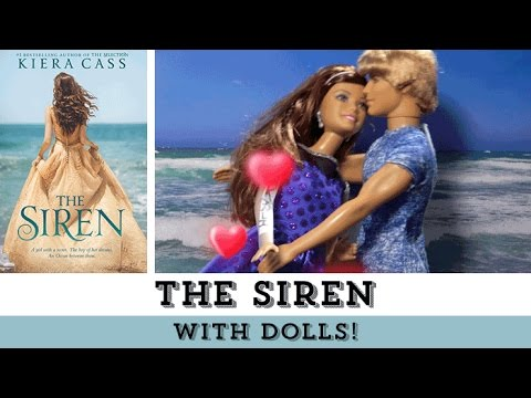 The Siren (with Dolls!) | By The Selection Series Author Kiera Cass