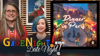 Dinner in Paris - GameNight! Se8 Ep45 - How to Play and Playthrough