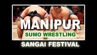 sumo wrestling at manipur | sumo wrestling sangai festival 2018
