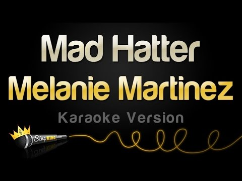 Melanie Martinez - Mad Hatter (Karaoke Version)
