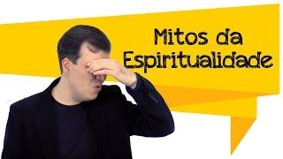 Top 10 Mitos da Espiritualidade