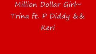 Million Dollar Girl~ Trina ft. P diddy & Keri