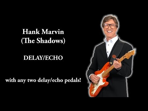 How to get HANK MARVIN delay/echo: using two any delay effect pedals (The Shadows sound/tone)