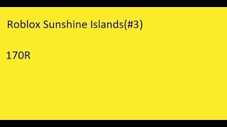 Roblox Sunshine Islands 170R