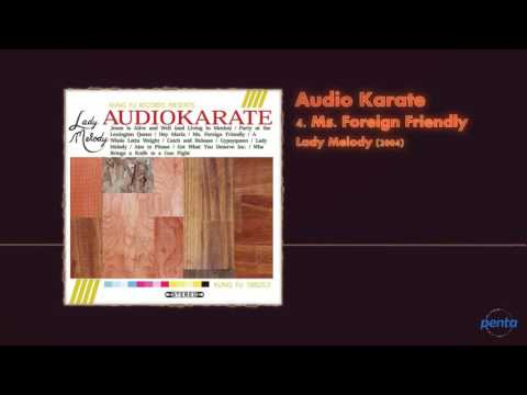Audio Karate - Ms Foreign Friendly