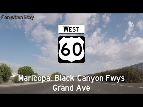 US 60 West  - Grand Ave, the Phoenix-Wickenburg Hwy - Phoenix to Wickenburg
