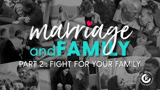 Marriage & Family: Fight for Your Family