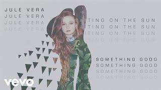 Jule Vera - Something Good
