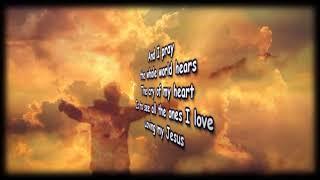 Loving My Jesus   Casting Crowns   Worship Video with lyrics