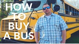 HOW TO BUY A BUS: WHERE TO BUY A BUS: Skoolie Bus Conversion