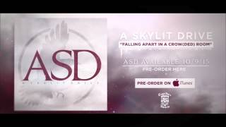 A SKYLIT DRIVE - Falling Apart In A (Crow)ded Room (Official Stream)