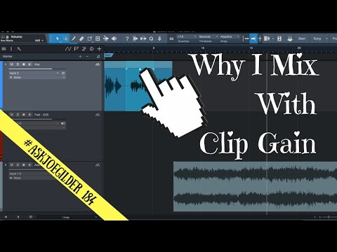 Why I Mix With Clip Gain | #AskJoeGilder 184
