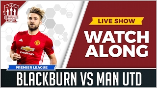 Blackburn Rovers vs Manchester United LIVE STREAM WATCHALONG