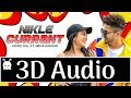 Nikle Currant | Jassi Gill | Neha Kakkar | 3D Audio | Surround Sound | Use Headphones 👾