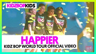 KIDZ BOP Kids - Happier (KIDZ BOP World Tour Official Video)