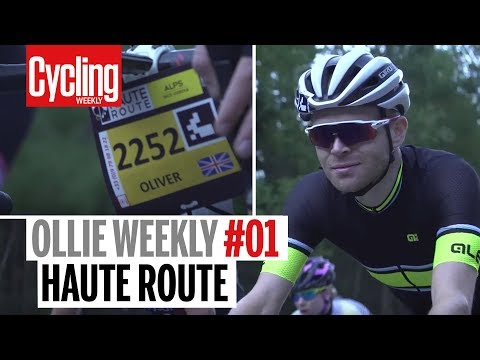 Haute Route Alps | Ollie Weekly #1 | Cycling Weekly