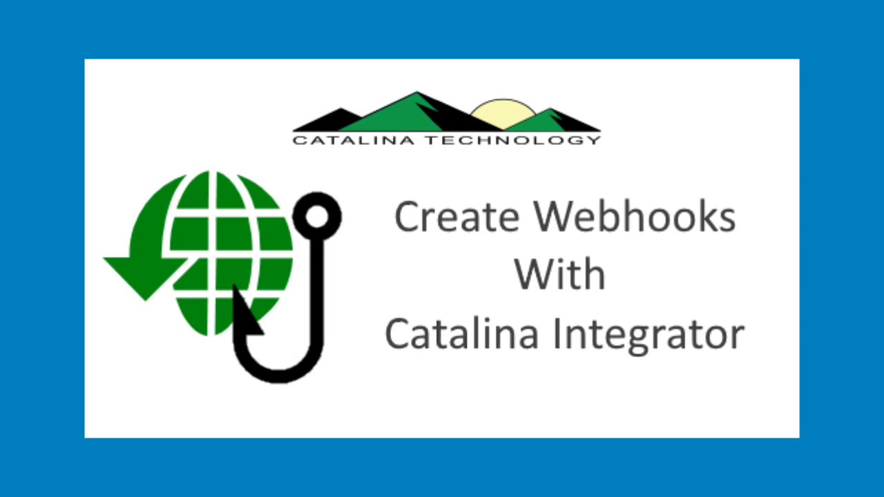 Easy to Create a Webhook Endpoint using Catalina's Integrator Tool