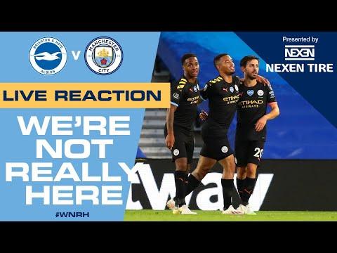 Brighton 0-5 Man City | #WNRH | LIVE REACTION