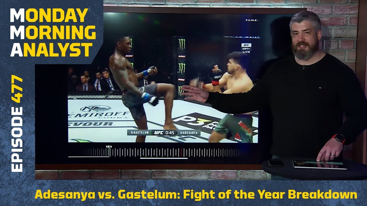 Israel Adesanya vs. Kelvin Gastelum: Fight of the Year Breakdown | Monday Morning Analyst #477