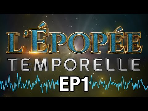 THE TEMPORAL EPOPEE EP1 - THE ROBOT