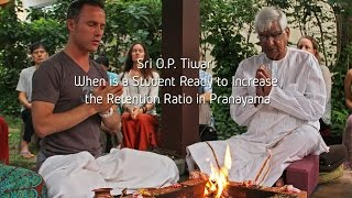 When is a Student Ready to Increase the Retention Ratio in Pranayama