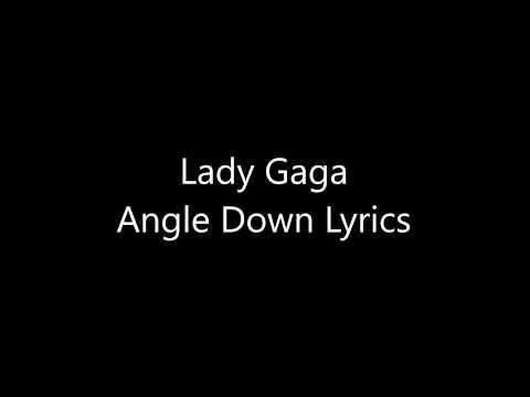 Lady Gaga Angle Down Lyrics
