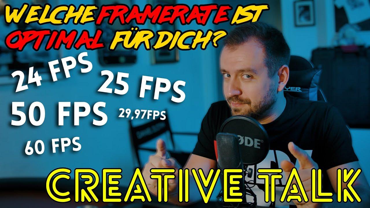 Wie viel FPS soll ich filmen? 24, 25, 30 oder 50? - Creative Talk