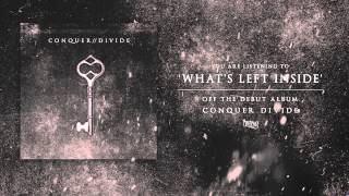 Conquer Divide -  Whats Left Inside (Track Video)