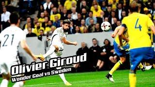 Olivier Giroud Fantastic Wonder Goal vs Sweden 2017