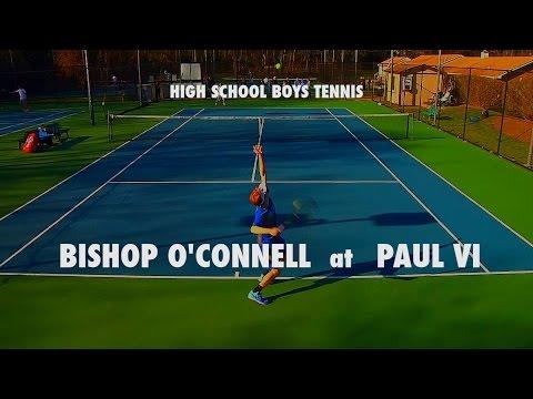 Varsity Boys Tennis Singles: Bishop O'Connell at Paul VI 2017