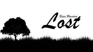 BIPIN BHANDARI - LOST (LYRICAL VIDEO) | NEW LATEST NEPALI HIP HOP SONG 2018