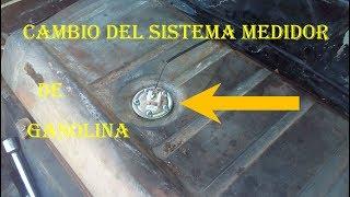 CAMBIO DE SISTEMA DEL MEDIDOR DE GASOLINA