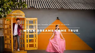 When Dreams Come True | Venkat +SriDivya | Wedding Teaser | Hyderabad