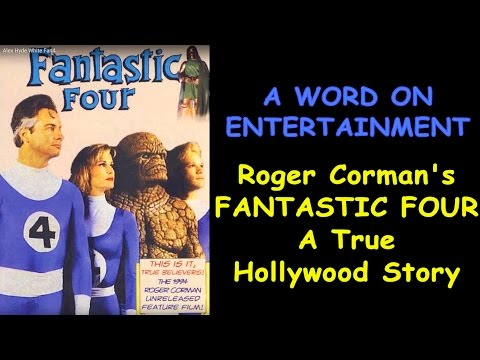 EXCLUSIVE! Roger Corman's FANTASTIC FOUR - A True Hollywood Story with Alex Hyde-White