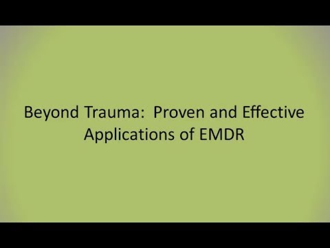 Beyond Trauma: Proven And Effective Applications Of EMDR | Webinar
