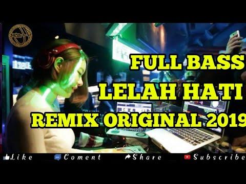 DJ LELAH HATI REMIX ORIGINAL TERBARU 2019