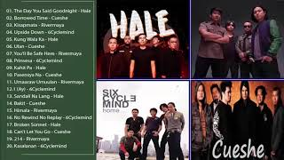 Hale, Cueshe, Rivermaya, 6Cyclemind Best song // GreAtest OPM tagalog Playlist 2019