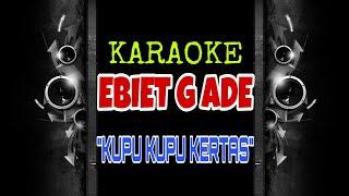 Ebiet G Ade - Kupu Kupu Kertas (Karaoke Tanpa Vokal)