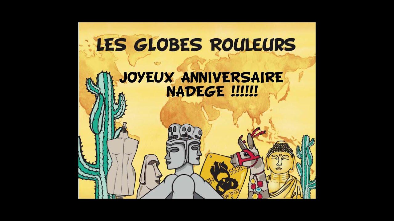 Les Globes Rouleurs Joyeux Anniversaire Nadege Youtube