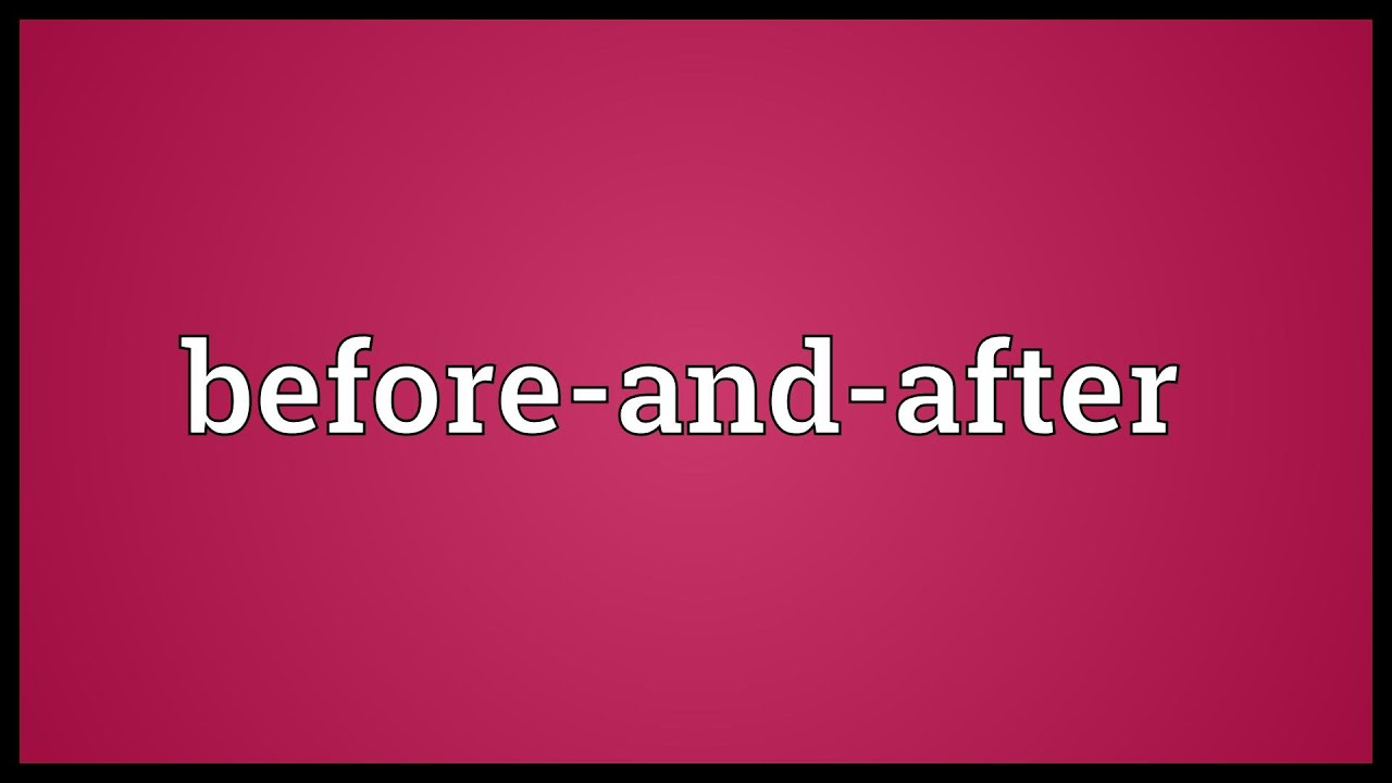 Before-and-after Meaning