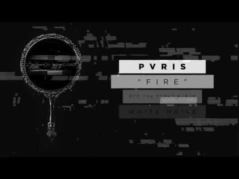 PVRIS - Fire