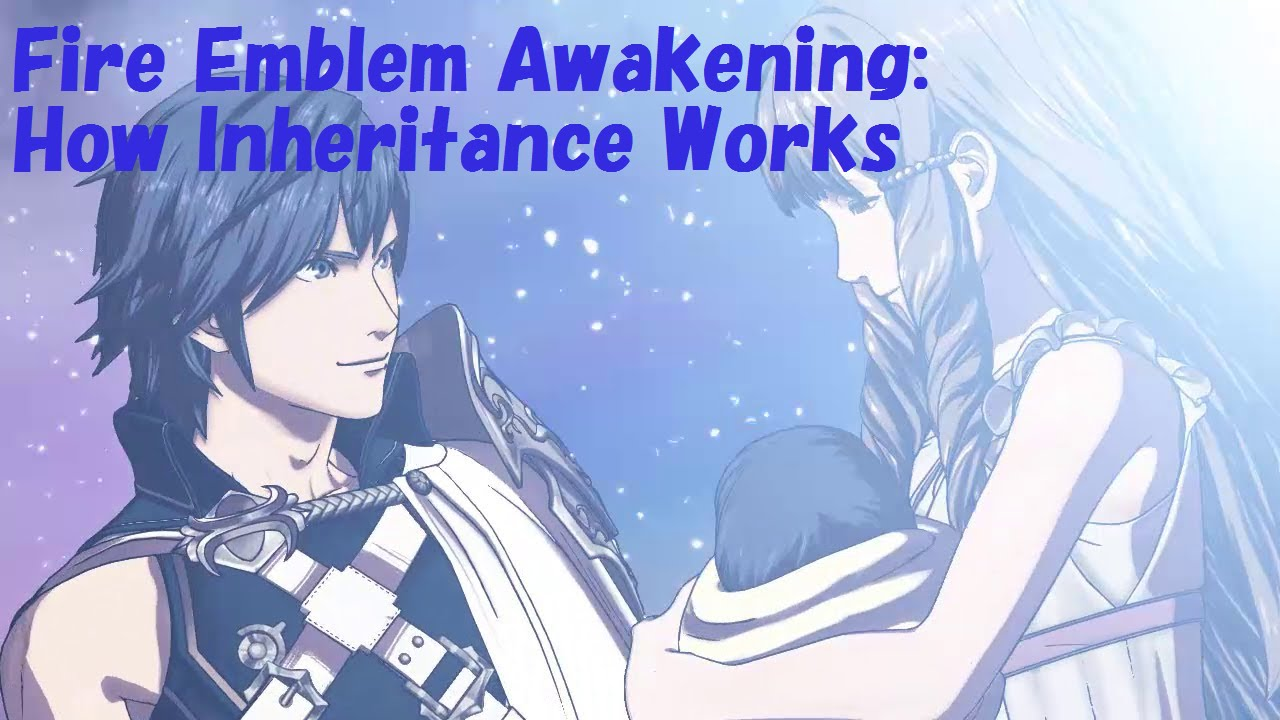Fire Emblem Awakening Playthrough: Part 23 5 - How Inheritance Works