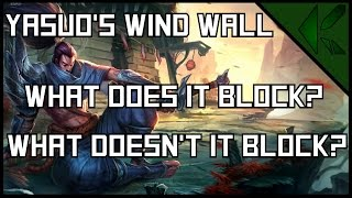Yasuo's Wind Wall (W Spell): What does it block? What doesn't it block?
