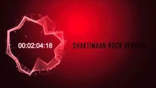 Shaktimaan (Rock Version) by Arpit Mehta Feat. Osho Jain and Sabyasachi Basu