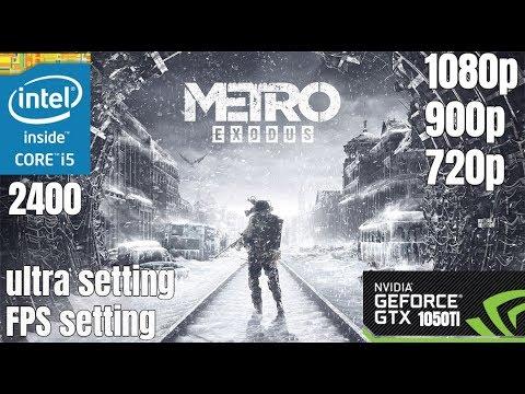 Metro Exodus- i5 2400 -GTX 1050TI -HIGH TO ULTRA SETTING - 1080p - 900p - 720p |