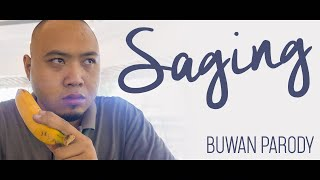 SAGING - BUWAN PARODY